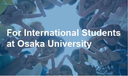 For International Students at Osaka University